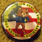 I WORK FOR THE T.S.A. NOW SPREAD YOUR ASSHOLE!   pinback button badge 1.25""