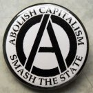 ABOLISH CAPITALISM SMASH THE STATE pinback button badge 1.25""