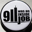 911 WAS AN INSIDE JOB pinback button badge 1.25""