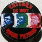"""TERENCE McKENNA - """"CULTURE IS NOT YOUR FRIEND""""  pinback button badfge 1.25"""""""