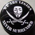 ANONYMOUS: WE ARE LEGION - NEVER SURRENDER pinback button badge 1.25""