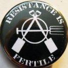 """RESISTANCE IS FERTILE pinback button badge 1.25"""""""