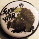 "FUCK WAR - TURTLE pinback button badge 1.25"""