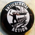 ANTICOLONIAL ACTION pinback button badge 1.25""