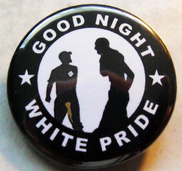 "GOOD NIGHT WHITE PRIDE #2 pinback button badge 1.25"""