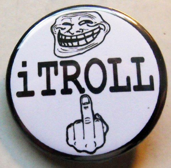 "iTROLL pinback button badge 1.25"""