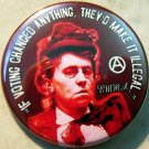 EMMA GOLDMAN - IF VOTING CHANGED ANYTHING, THEY'D MAKE IT ILLEGAL pinback button badge 1.25""