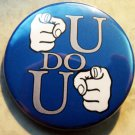 U DO U pinback button badge 1.25""