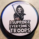 I SUPPORT EVERYONE'S TROOPS pinback button badge 1.25""