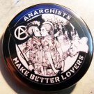 ANARCHISTS MAKE BETTER LOVERS  pinback button badge 1.25""
