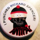 I PUNCHED RICHARD SPENCER! ANTIFA pinback button badge 1.25""