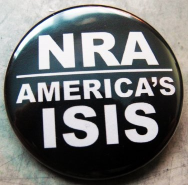 """NRA - AMERICA'S ISIS  pinback button badge 1.25"""""""