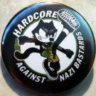"""HARDCORE AGAINST NAZI BASTARDS  pinback button badge 1.25"""""""