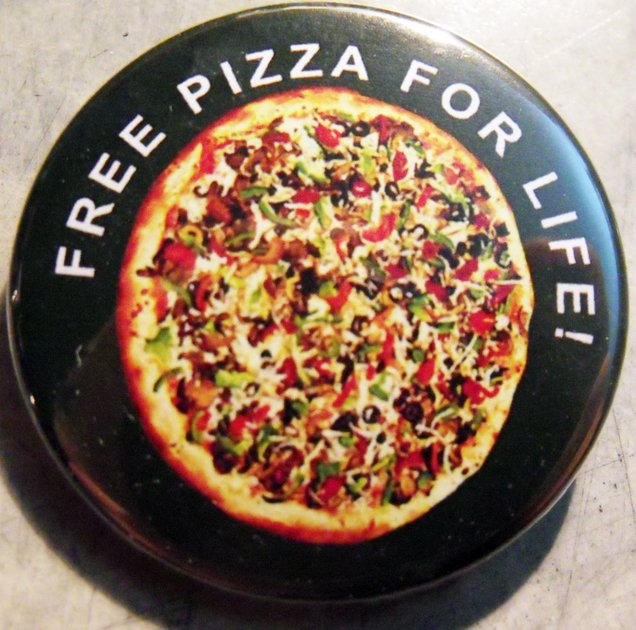 """FREE PIZZA FOR LIFE!  pinback button badge 1.25"""""""
