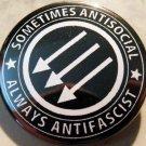 """SOMETIMES ANTISOCIAL ALWAYS ANTIFASCIST  pinback button badge 1.25"""""""