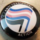 "ANTI-TRANSPHOBIA ACTION   pinback button badge 1.25"""