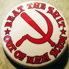 BEAT THE SHIT OUT OF NAZI SCUM pinback button badge 1.25""