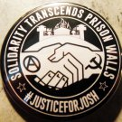 """JUSTICE FOR JOSH pinback button badge 1.25"""""""