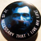 JULES BONNOT - IT IS NECESSARY THAT I LIVE MY LIFE   pinback button badge 1.25""