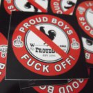"100 PROUD BOYS FUCK OFF 2.5"" x 2.5"" stickers"