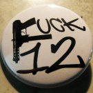 "FUCK 12  pinback button badge 1.25"""