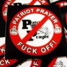 "25 PATRIOT PRAYER FUCK OFF 2.5"" x 2.5"" stickers"