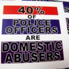 """50 40% OF POLICE OFFICERS ARE DOMESTIC ABUSERS 2.5"""" x 2.5""""  stickers"""