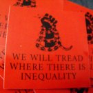 """25  WE WILL TREAD WHERE THERE IS INEQUALITY 2.5"""" x 2.5""""  stickers"""