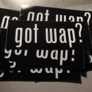 "100 GOT WAP? 2"" x 5"" stickers"