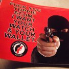 """50 FUCK YOU YUPPIE SCUM.  I WANT YOUR WATCH & YOUR WALLET.  3.5"""" x 2.25""""  stickers"""