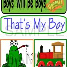 Boys Will Be Boys/That's My Boy - Emailed as JPEG File-Commercial and Personal Use