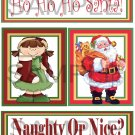 Ho Ho Ho Santa/Naughty or Nice tb- Emailed as JPEG File-Commercial and Personal Use