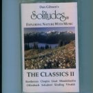 Dan Gibson's Solitudes Exploring Nature with Music The Classics II 2 Cassette