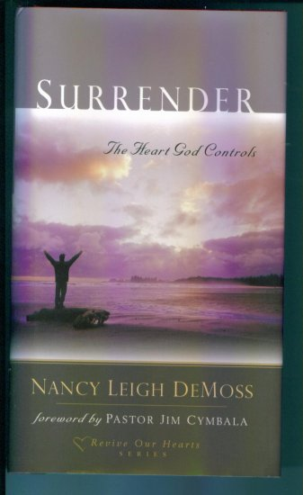 Surrender Nancy Leigh DeMoss Revive Our Hearts Series Hardcover