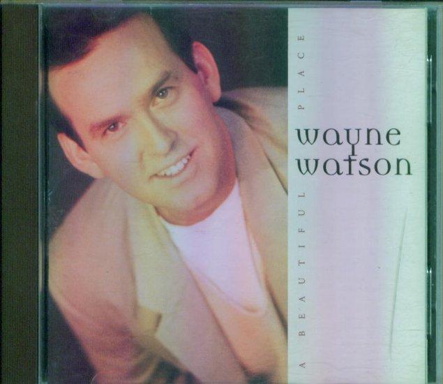 Wayne Watson ~ A Beautiful Place ~ Inspirational Music CD
