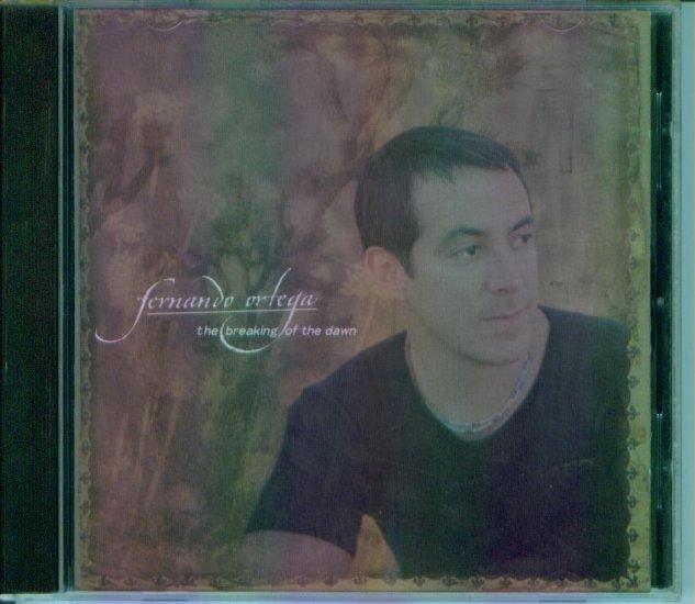 Fernando Ortega  ~ The Breaking of The Dawn ~ Inspirational Music CD