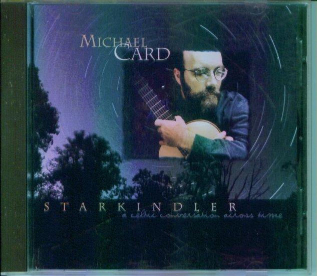 MICHAEL CARD ~ STARKINDLER ~ A Celtic Converstaion Across Time ~ Inspirational Music CD
