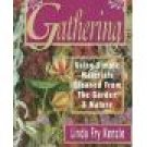 Gathering ~ Linda Fry Kenzle ~ Soft Bound ~ Garden and Nature