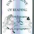 Valerie Bendt ~ For The Love Of Reading ~ Trade Paperback ~ Teacher Home School