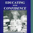 Home Educating With Confidence ~ Rick and Marilyn Boyer ~ Paperback ~ Home School Teacher Resource