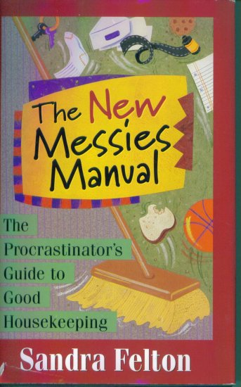 The New Messies Manual Sandra Felton Hardcover Procrastinator's Guide Housekeeping location28