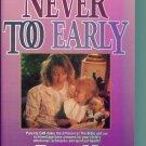 NEVER TOO EARLY ~ Doreen Claggett ~ Paperback ~ Home School Teacher Resource