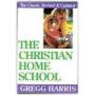 The Christian Home School 1st Edition ~ Greg Harris ~ Hardcover ~ Teacher Resource location96