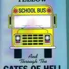 Onto The Yellow School Bus and Through The Gates Of Hell ~ Mary Hood Ph D ~ Home School location96