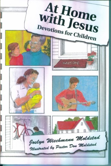 At Home With Jesus ~ Devotions For Children ~ Joslyn Wiechmann Moldstad