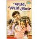 Hello Reader Level 3 Wild Wild Hair Nikki Grimes Paperback location102