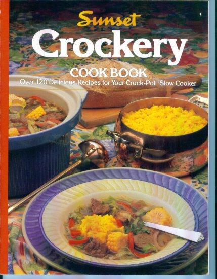 Sunset Crockery Cookbook ~ Soft Bound Edition ~ 120 Recipes for your Crock Pot Slow Cooker