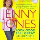 Jenny Jones Look Good Feel Great Cookbook ~ Hardcover ~ Mint Copy