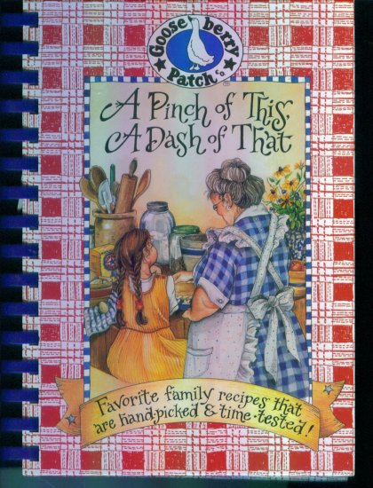 Gooseberry Patch ~ A Pinch Of This A Dash Of That ~ Spiral Hardbound Cook Book Cookbook Cookbooks