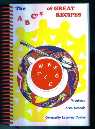 The ABCs of Great Recipes Cookbook Wautoma Area Schools Cookbooks Cook book